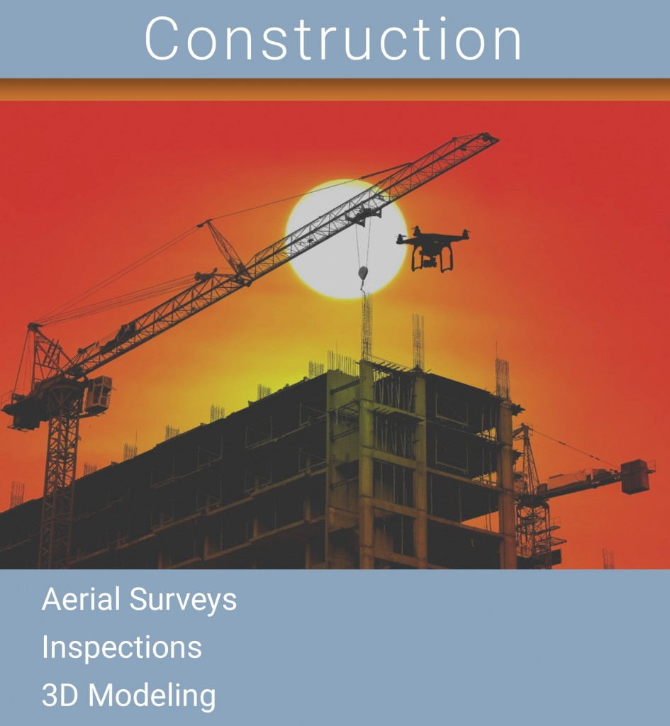 Construction, Aerial Surveys, Inspections, 3D modeling